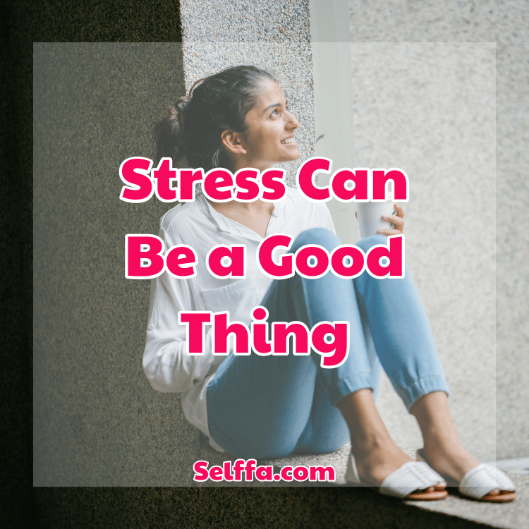 Stress Can Be Good