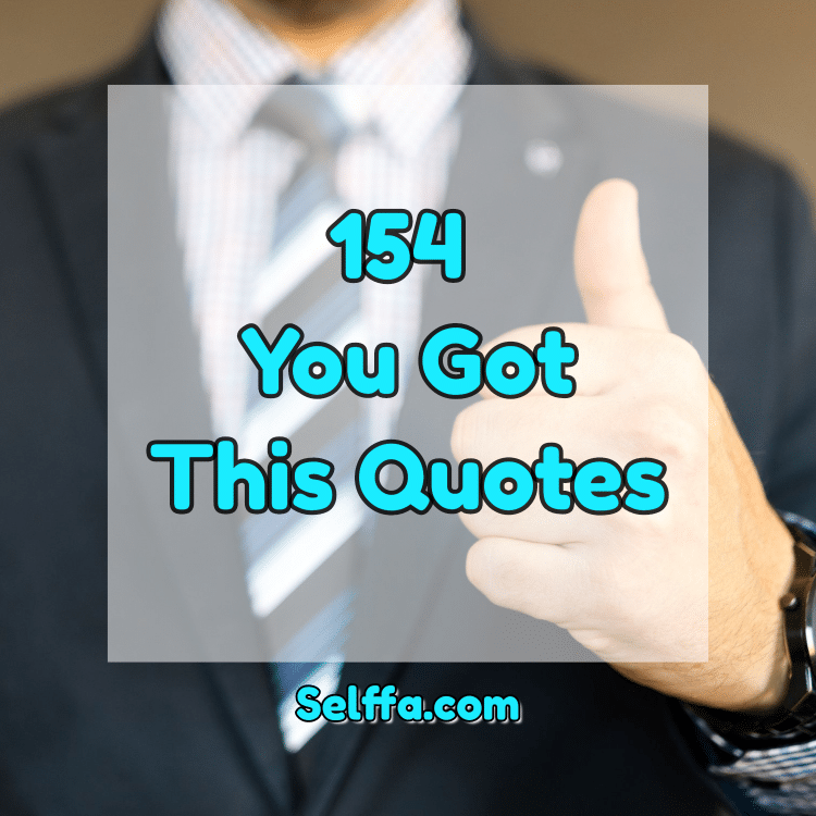 you got this quotes