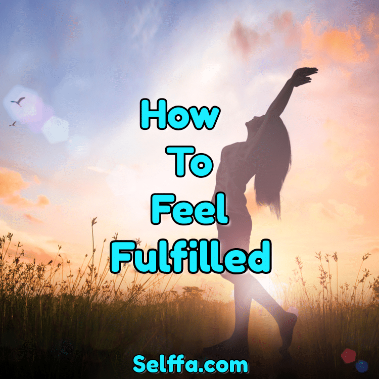 How to Feel Fulfilled