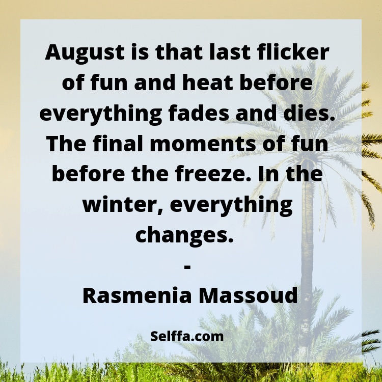 130 August Quotes and Sayings - SELFFA