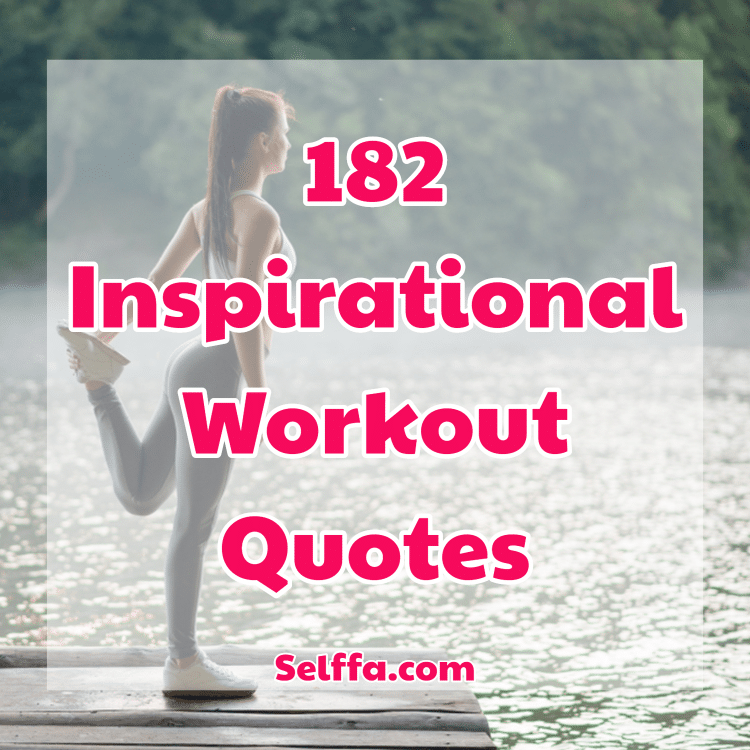 182 Inspirational Workout Quotes And Sayings Selffa
