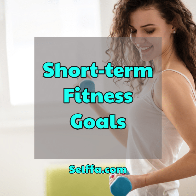Short-term Fitness Goals