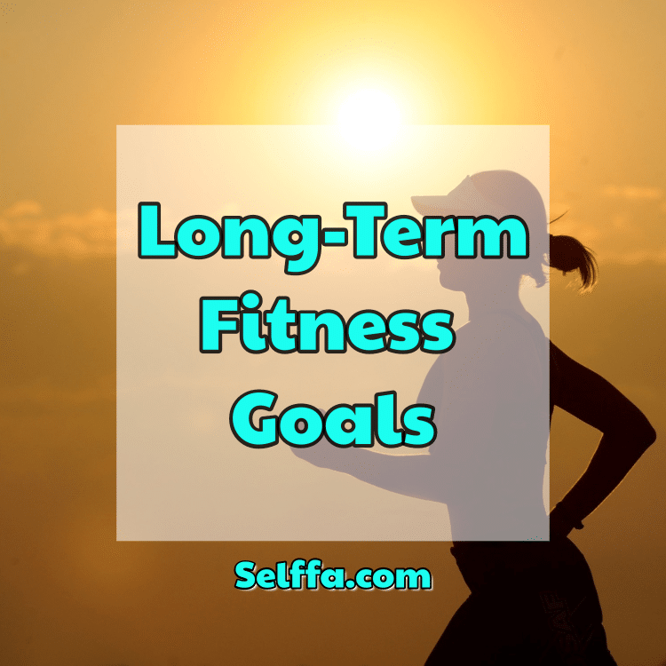 Long-Term Fitness Goals