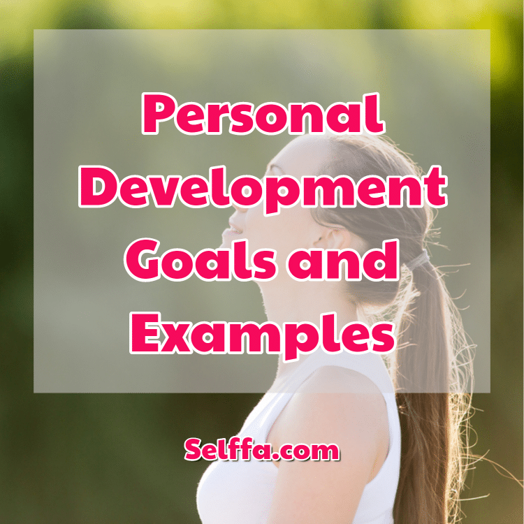 Personal Development Goals and Examples