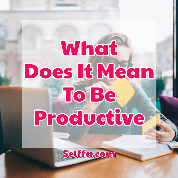 what does it mean to be productive