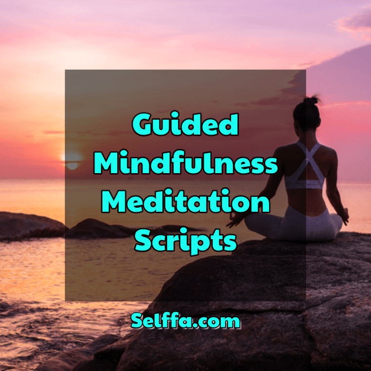 Guided Mindfulness Meditation Scripts