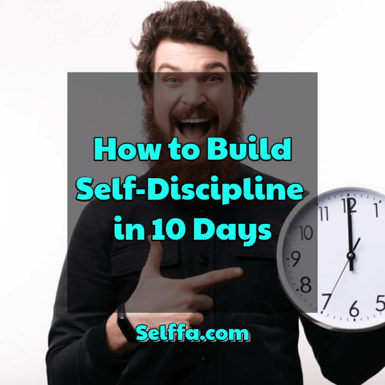 How to Build Self-Discipline in 10 Days