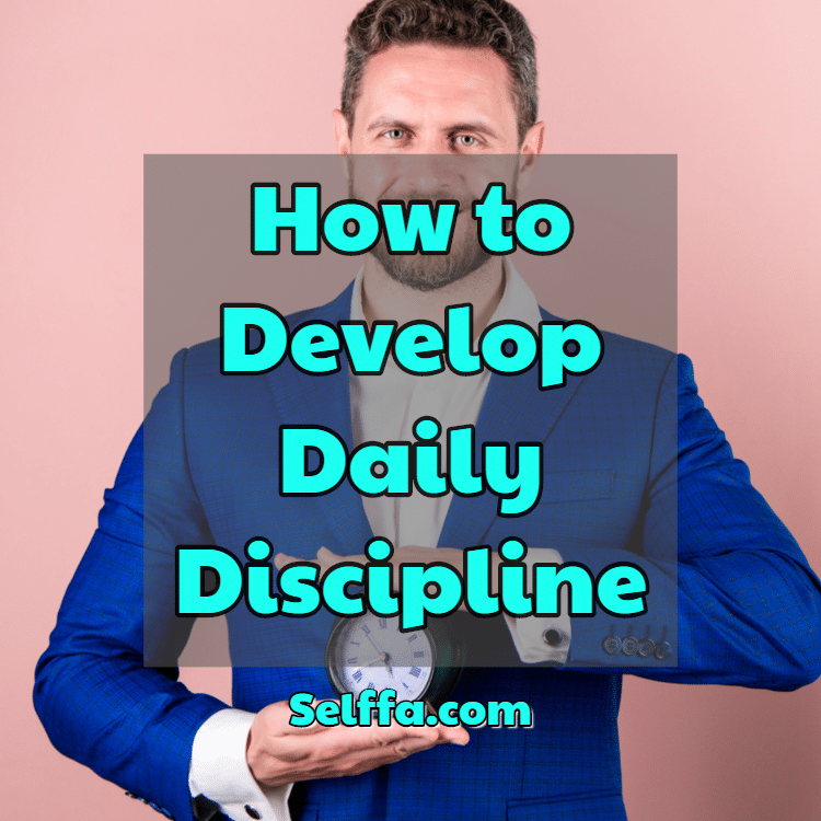How to Develop Daily Discipline