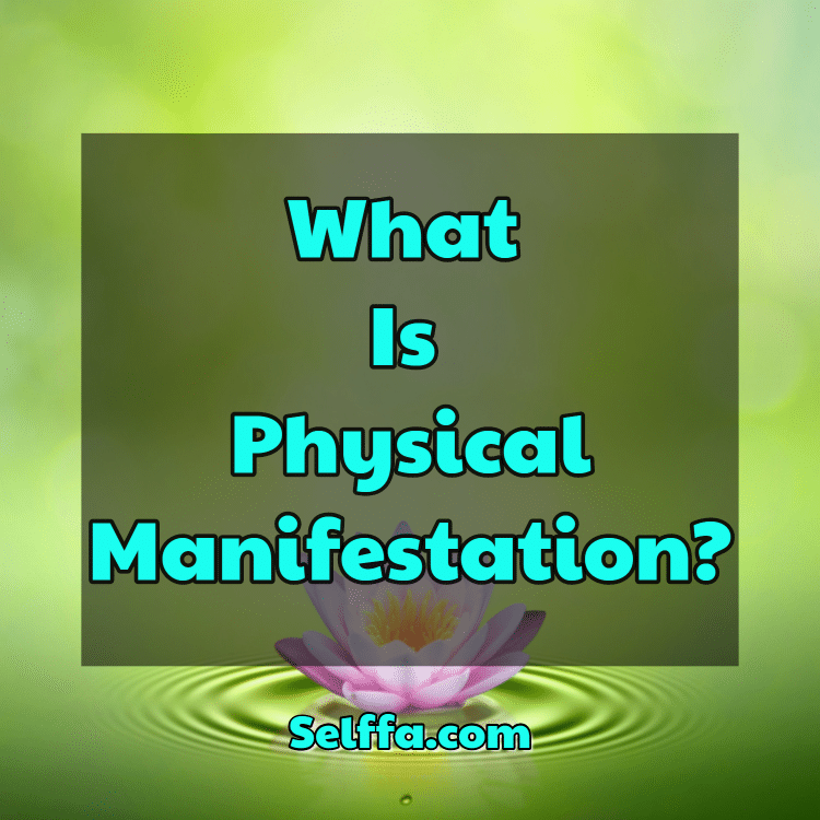 What Is Physical Manifestation