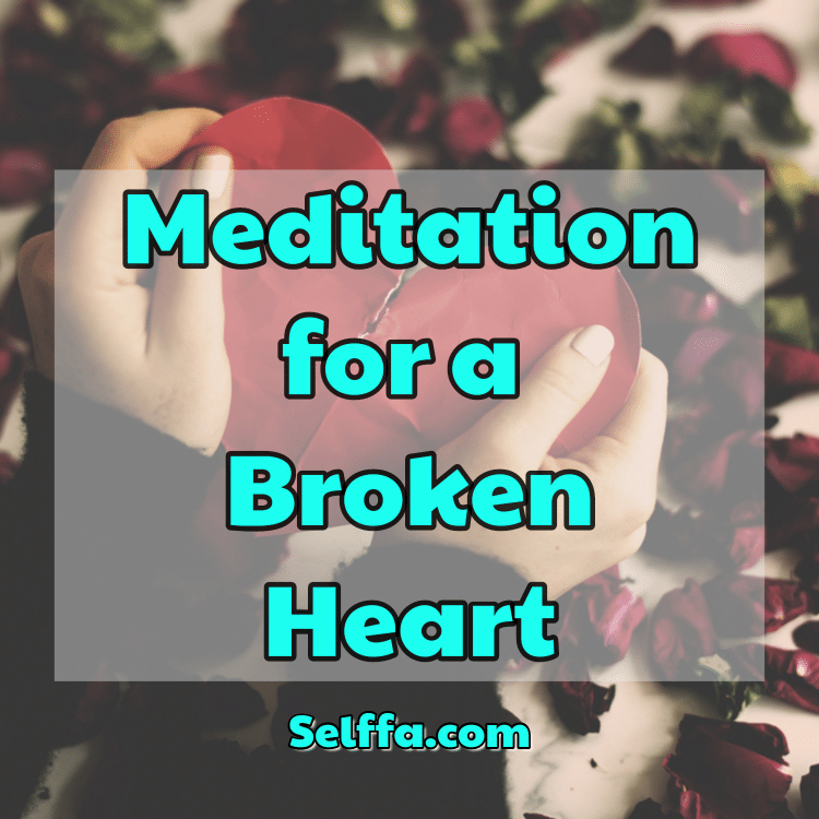 Meditation for a Broken Heart