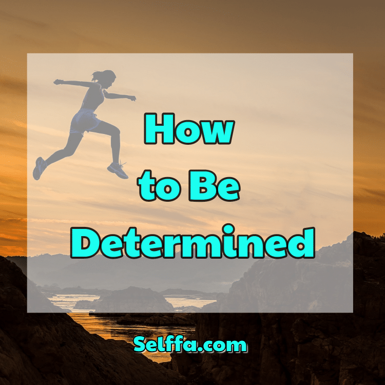How to Be Determined