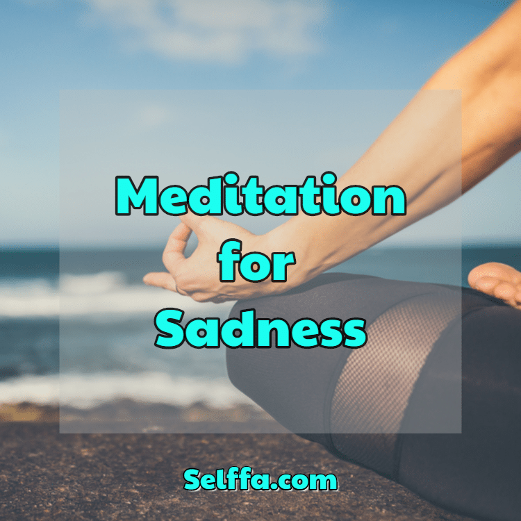 Meditation for Sadness