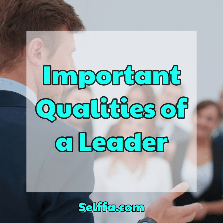 Important Qualities of a Leader