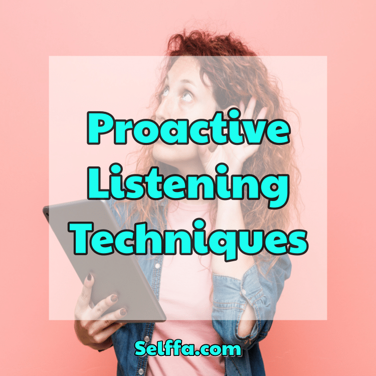 Proactive Listening Techniques