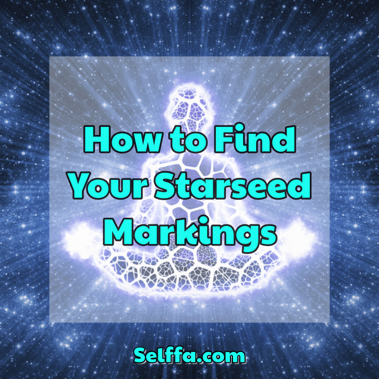 How to Find Your Starseed Markings