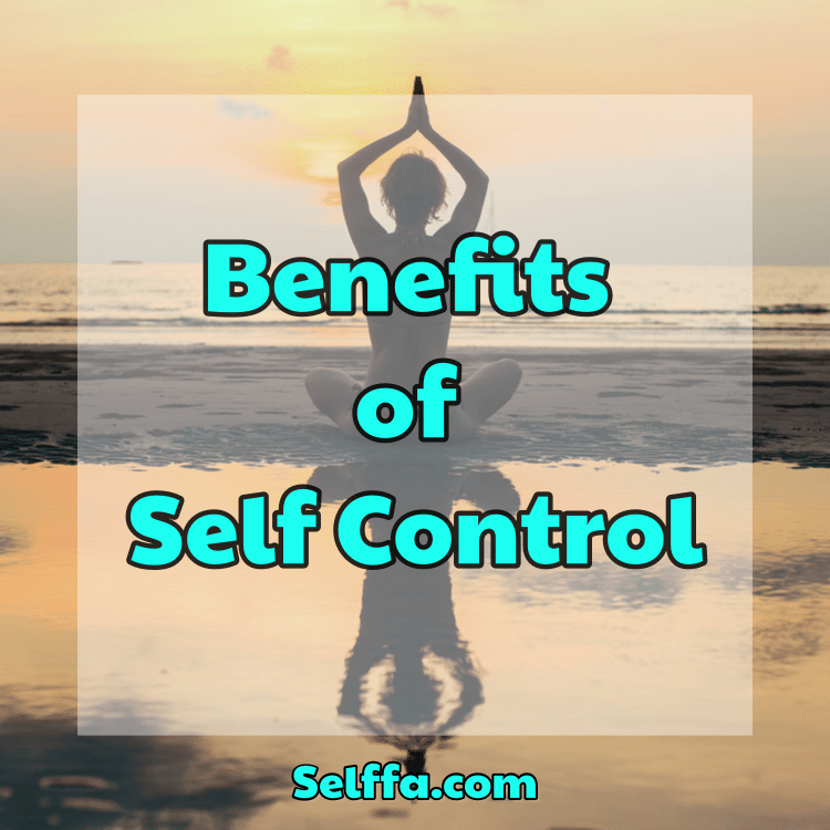 Benefits of Self Control