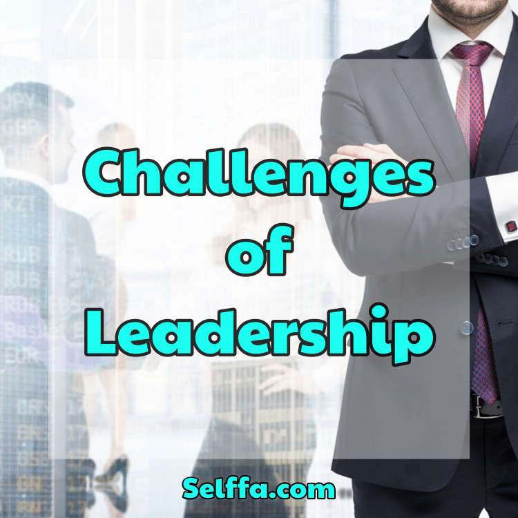 Challenges of Leadership