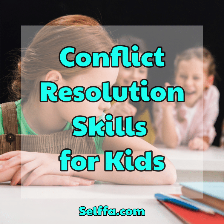 Conflict Resolution Skills for Kids