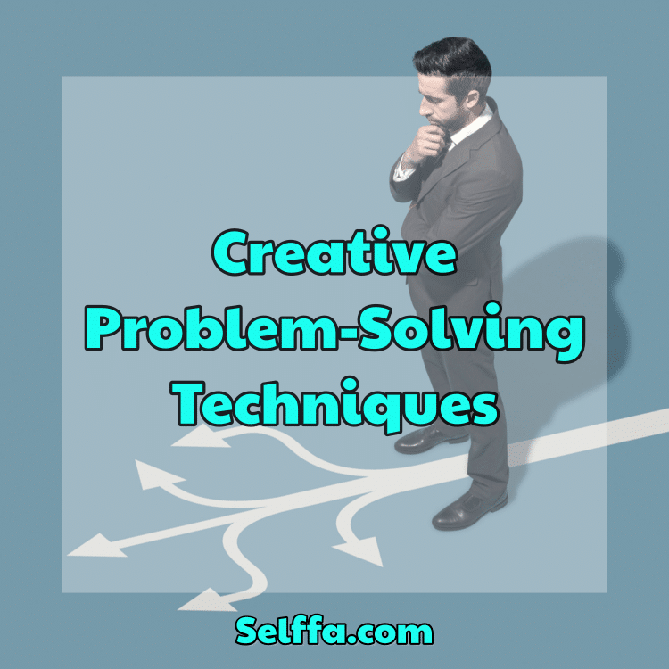 Creative Problem-Solving Techniques