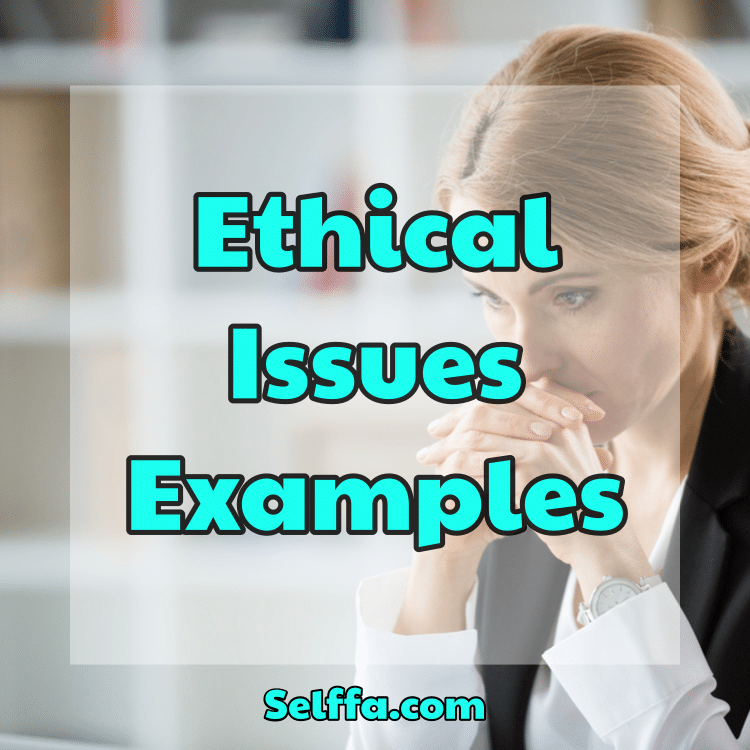 Ethical Issues Examples