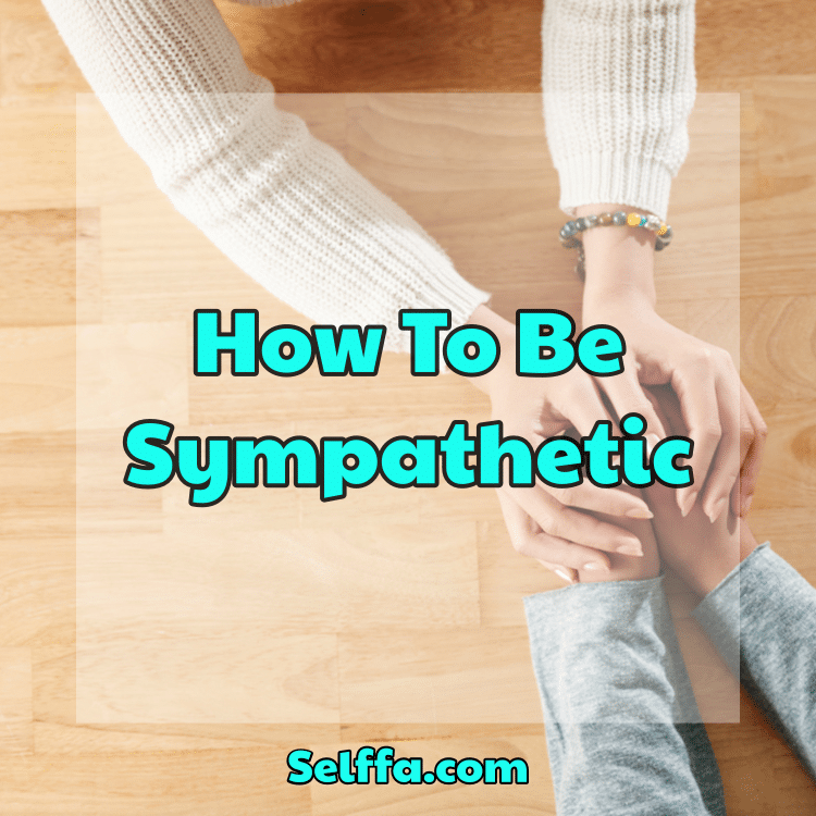How To Be Sympathetic