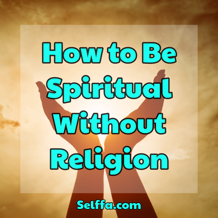How to Be Spiritual Without Religion