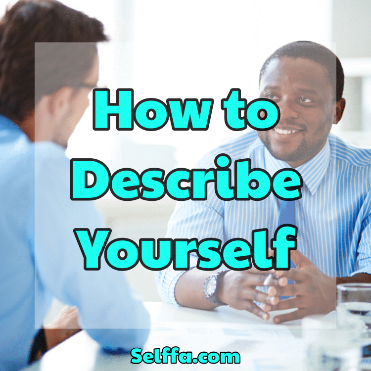 How to Describe Yourself